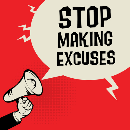 Megaphone Hand, business concept with text Stop Making Excuses, vector illustration