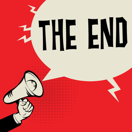 imminent: Megaphone Hand, business concept with text The End, vector illustration