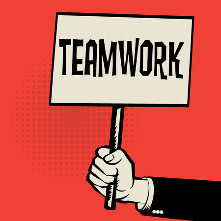 teamwork: Poster in hand, business concept with text Teamwork, vector illustration