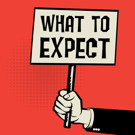 expect: Poster in hand, business concept with text What To Expect, vector illustration