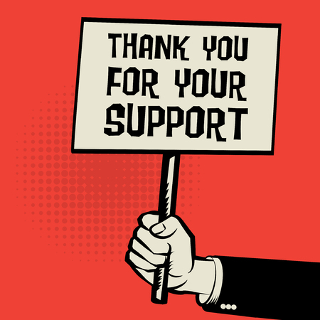 friendliness: Poster in hand, business concept with text Thank you For Your Support, vector illustration