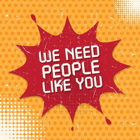 Bolha do discurso no estilo Pop-Art, o conceito de negócio com o texto Precisamos de pessoas como você, a ilustração do vetor