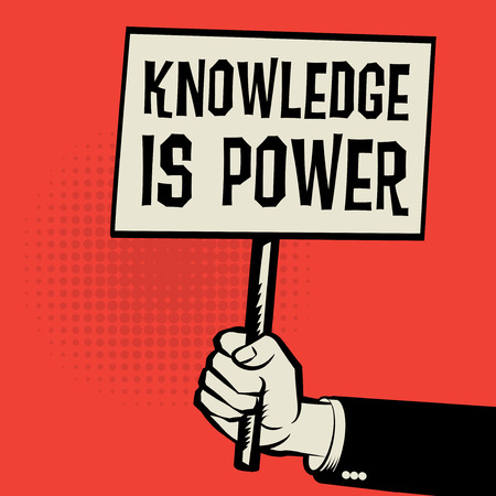 knowledge business: Poster in hand, business concept with text Knowledge Is Power, vector illustration Illustration