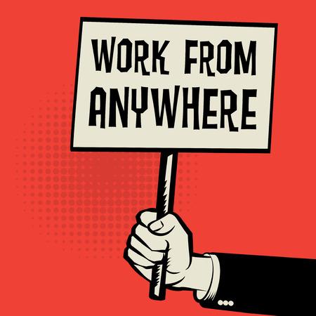Poster in de hand, bedrijfsconcept met tekst werk van overal, vectorillustratie