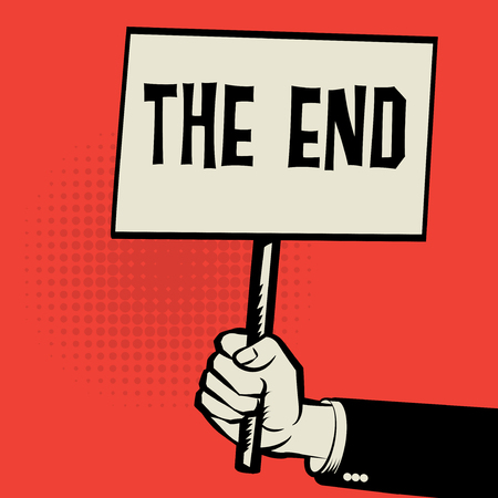 finale: Poster in hand, business concept with text The End, vector illustration