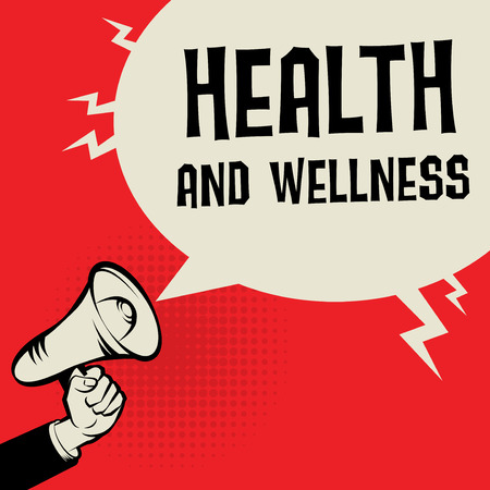 being: Megaphone Hand, business concept with text Health and Wellness, vector illustration Illustration