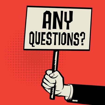 Plakat w ręku, koncepcja biznesowa z tekstem Wszelkie pytania?, ilustracji wektorowych
