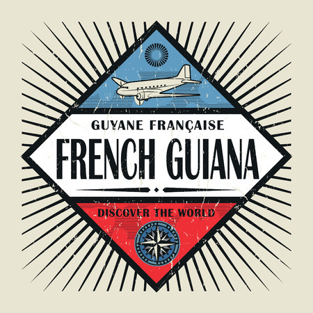 guiana: Stamp or vintage emblem with airplane, compass and text French Guiana, Discover the World, vector illustration Illustration