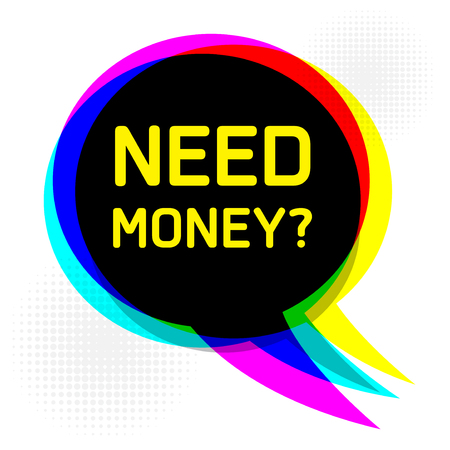 trading questions: Speech Bubble in Pop-Art Style, business concept with text Need Money, vector illustration