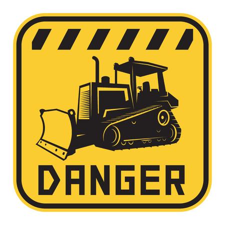 Bulldozer or grader danger sign or symbol, text Danger, vector illustration