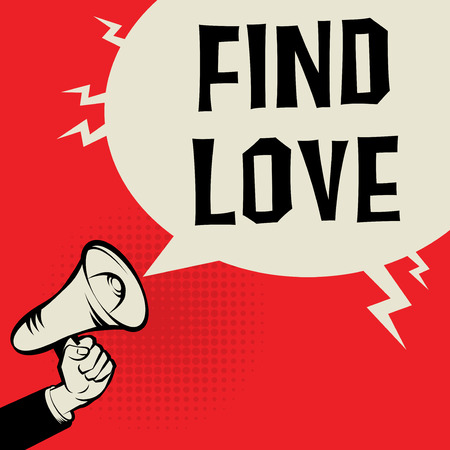 blind date: Megaphone Hand, business concept with text Find Love, vector illustration
