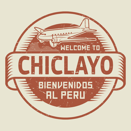 bienvenido: Grunge rubber stamp or tag with airplane and text Welcome to Chiclayo, Peru (in Spanish language too), vector illustration