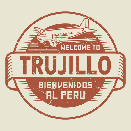 bienvenido: Grunge rubber stamp or tag with airplane and text Welcome to Trujillo, Peru (in Spanish language too), vector illustration
