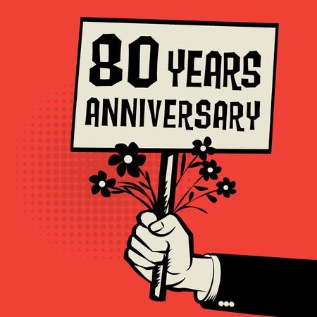 80 years: Poster in hand, business concept with text 80 years anniversary, vector illustration