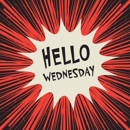 Comic explosion business concept poster with text Hello Wednesday, vector illustration Vectores