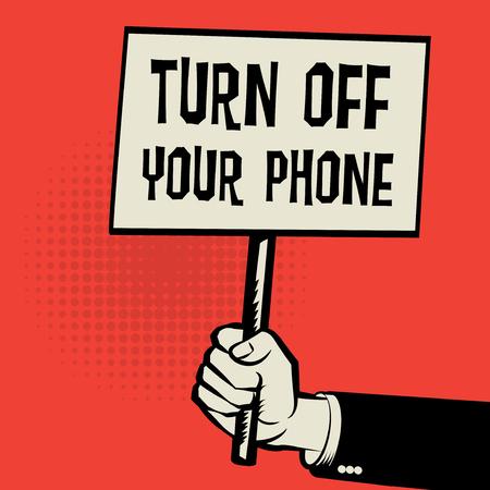 Cartel en la mano, concepto de negocio con el texto apagar su teléfono, ilustración vectorial