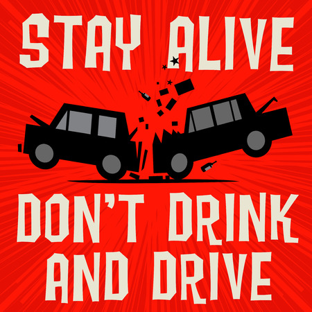 Poster concept with car crash and text Stay alive, Dont Drink and Drive, vector illustration Illustration