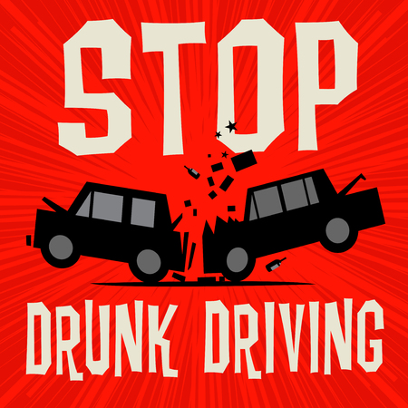 Poster concept with car crash and text Stop Drunk Driving, vector illustration