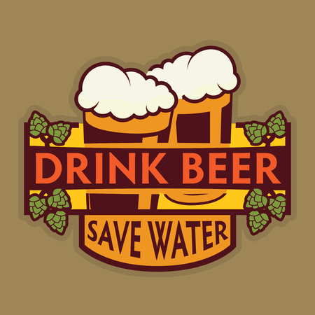 Beer Label Sign Or Symbol Drink Beer Save Water Text Vector