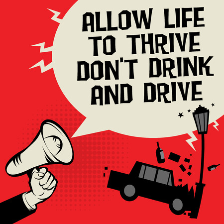 Megaphone Hand concept with car crash and text Allow Life to Thrive, Dont Drink and Drive, vector illustration.