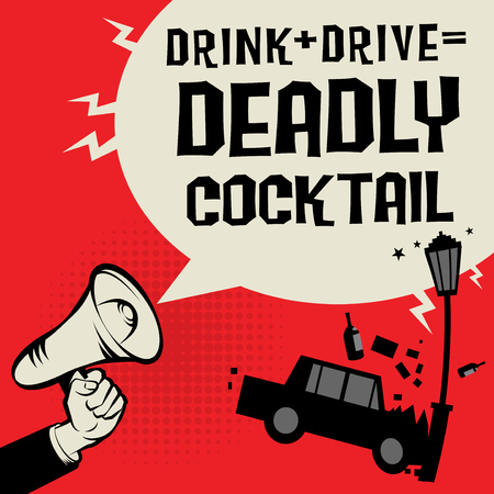 Megaphone Hand concept with car crash and text, Drink Drive=Deadly Coctail, vector illustration.