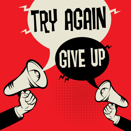 Megaphone Hand business concept with text Try Again versus Give Up, vector illustration.