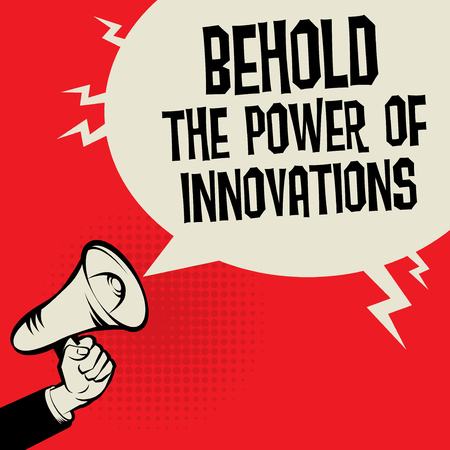 Megaphone Hand business concept with text Behold the Power of Innovations, vector illustration Illustration