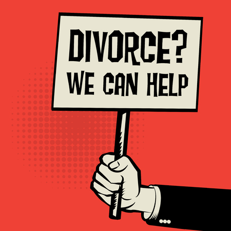 Poster in hand, business concept with text Divorce? We Can Help, vector illustration