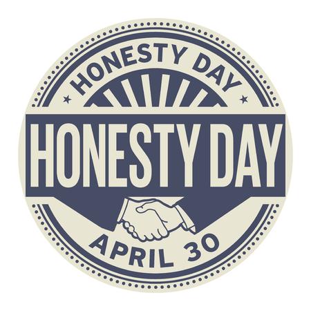 Honesty Day, April 30, rubber stamp, vector Illustration Vetores