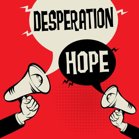 Megaphone Hand business concept with text Desperation versus Hope, vector illustration