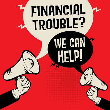 Megaphone Hand business concept with text Financial Trouble? We Can Help!, vector illustration