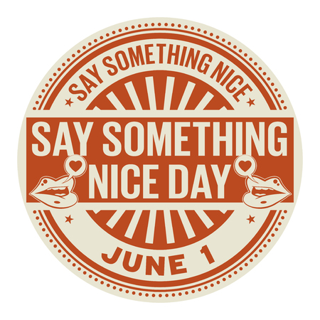 Say Something Nice Day, June 1 rubber stamp,vector Illustration
