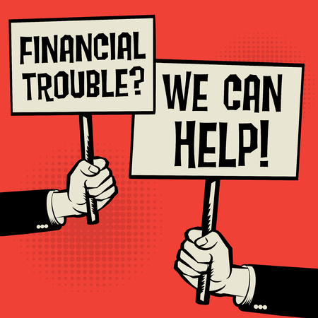Posters in hands, business concept with text Financial Trouble? We Can Help!, vector illustration