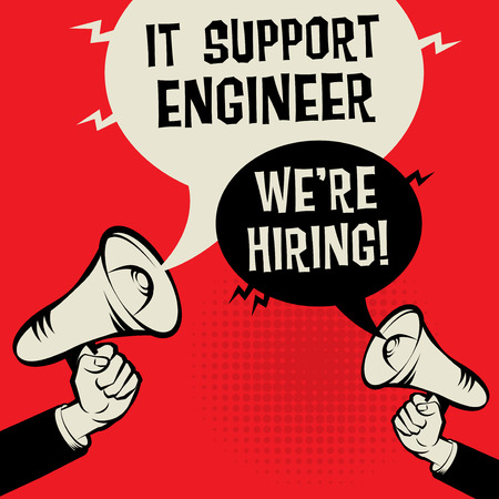 Megaphone Hands business concept with text IT Support Engineer - Were Hiring, vector illustration