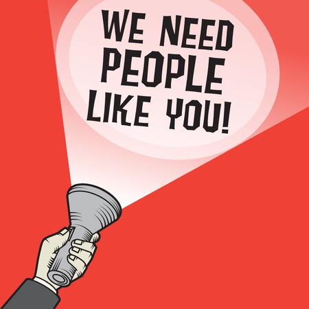 Linterna con un haz de luz en el concepto de negocio de la mano de los hombres con el texto Necesitamos personas como tú, ilustración vectorial