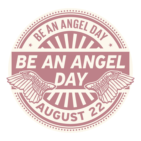 Be An Angel Day, August 22, rubber stamp, vector Illustration