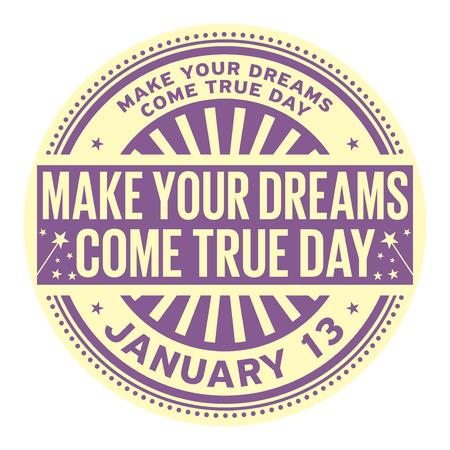 Hacer realidad sus sueños día, 13 de enero, sello de goma, ilustración vectorial
