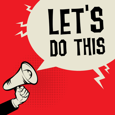Megaphone Hand business concept with text Let's Do This, vector illustration