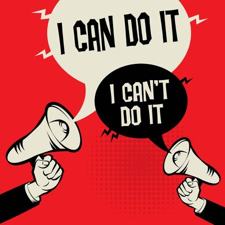 Megaphone Hand business concept with text I Can Do it or I Cant Do It, vector illustration Vektorové ilustrace