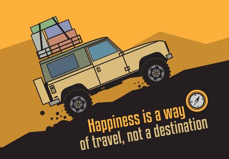 Abstract Off-road vehicle at sunset, text - Happiness is a way of Travel, not a Destination, vector illustration