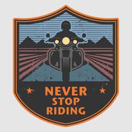 Never Stop Riding - Motorcycle poster. Bikers t-shirt, print design or poster, Bikers event or festival emblem, vector illustration
