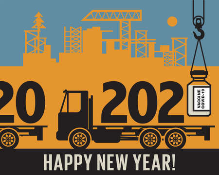 Crane loads Covid-19 Vaccine in to truck, text happy New Year, vector illustration