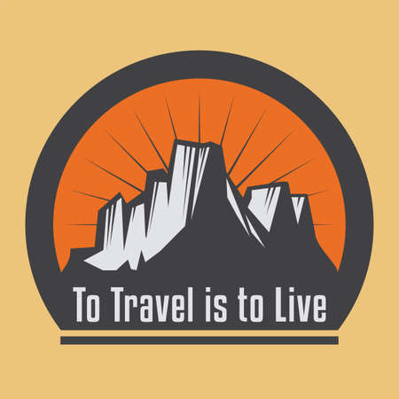 To Travel is to Live - Mountains or hiking adventure, sign or symbol design. Vector illustration Иллюстрация