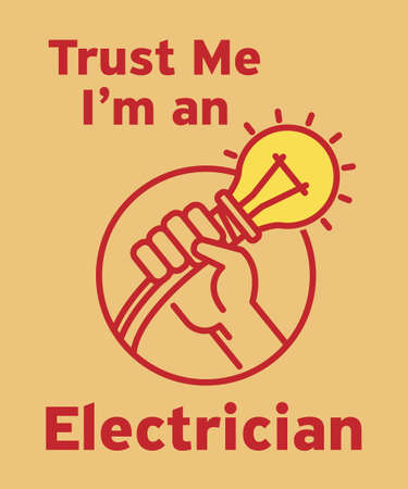 Trust Me, Im an Electrician - abstract design with Light Bulb in hand, vector illustration