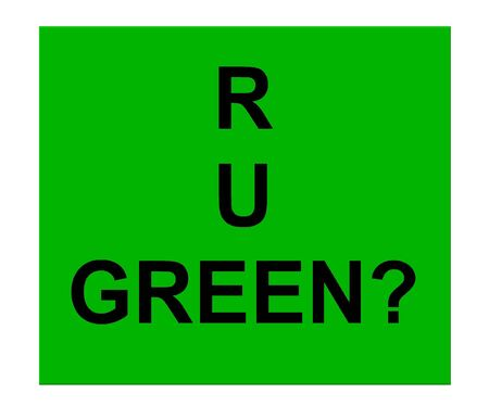 Are you green