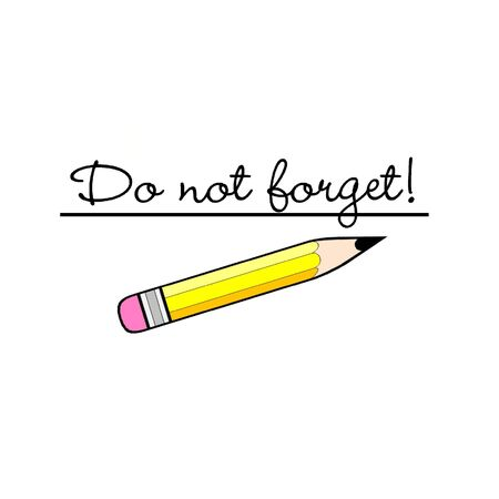 not to forget: Do not forget