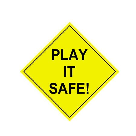 Play it safe sign