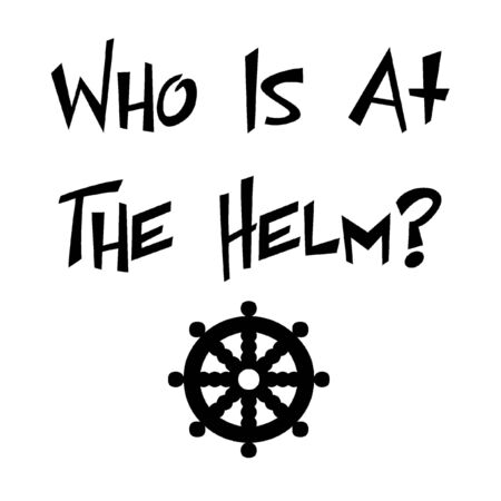 Who is at the helm