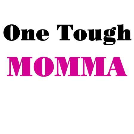 tough: One tough momma