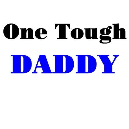 tough: One Tough daddy
